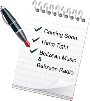 Coming Soon Hang Tight Belizean Music  &  Belizean Radio